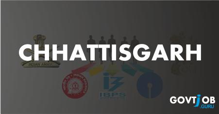 Chhattisgarh Govt Jobs