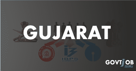Govt Jobs in Gujarat 2019 - 100000 Latest Vacancies Open